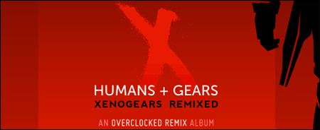 OC Remix : Humans + Gears - Xenogears Remixed